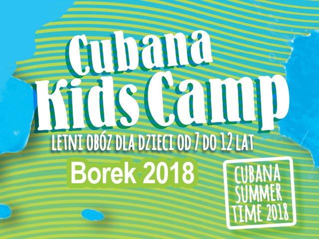 Cubana Kids Camp - Borek 2018