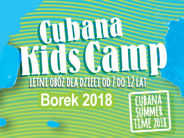 Cubana Kids Camp - Borek 2018